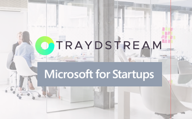 Traydstream is proud to join the top high-growth businesses selected globally for the Microsoft  for Startups Program